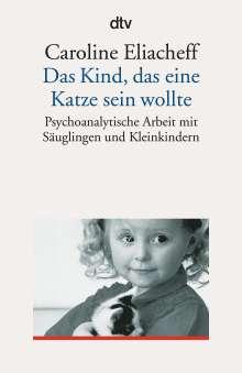 Caroline Eliacheff: Das Kind, das eine Katze sein wollte, Buch