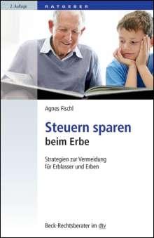 Agnes Fischl: Steuern sparen beim Erbe, Buch