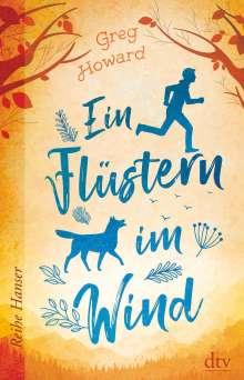 Greg Howard: Ein Flüstern im Wind, Buch