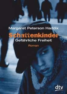 Margaret Peterson Haddix: Schattenkinder 06. Gefährliche Freiheit, Buch