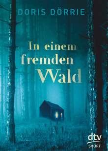 Doris Dörrie: In einem fremden Wald, Buch