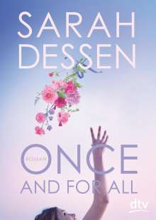 Sarah Dessen: Once and for all, Buch