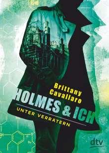 Brittany Cavallaro: Holmes und ich 02 - Unter Verrätern, Buch