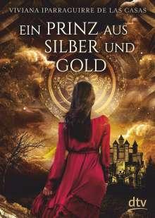 Viviana de Iparraguirre las Casas: Ein Prinz aus Silber und Gold, Buch