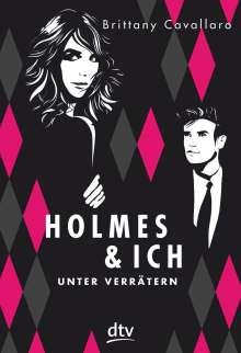 Brittany Cavallaro: Holmes und ich - Unter Verrätern, Buch
