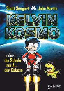 Scott Seegert: Kelvin Kosmo oder die Schule am A... der Galaxie, Buch
