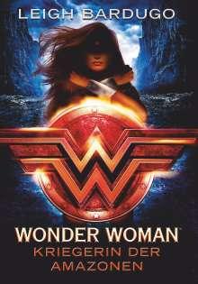 Leigh Bardugo: Wonder Woman - Kriegerin der Amazonen, Buch