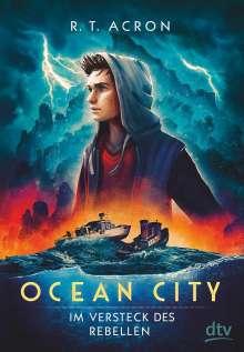 R. T. (F. M. Reifenberg Acron: Ocean City - Im Versteck des Rebellen, Buch