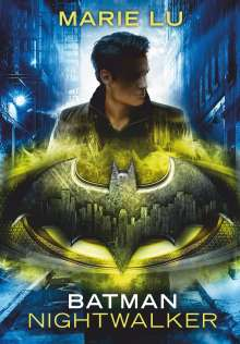 Marie Lu: Batman - Nightwalker, Buch