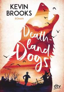 Kevin Brooks: Deathland Dogs, Buch