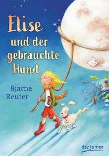 Bjarne Reuter: Elise und der gebrauchte Hund, Buch