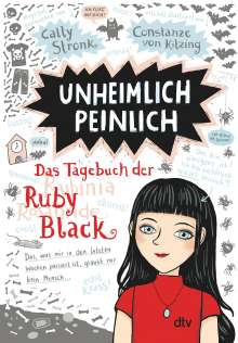 Cally Stronk: Unheimlich peinlich - Das Tagebuch der Ruby Black, Buch