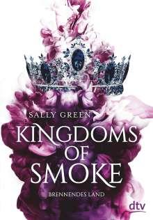 Sally Green: Kingdoms of Smoke - Brennendes Land, Buch