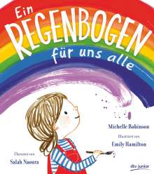 Michelle Robinson: Ein Regenbogen für uns alle, Buch