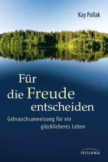 Kay Pollak: Für die Freude entscheiden, Buch