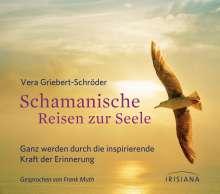 Vera Griebert-Schröder: Schamanische Reisen zur Seele CD, CD