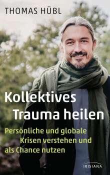 Thomas Hübl: Kollektives Trauma heilen, Buch
