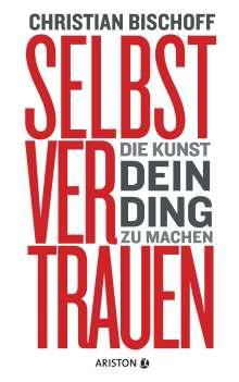 Christian Bischoff: Selbstvertrauen, Buch
