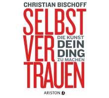 Christian Bischoff: Selbstvertrauen, CD