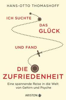 Hans-Otto Thomashoff: Ich suchte das Glück und fand die Zufriedenheit, Buch
