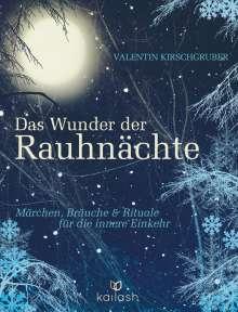 Valentin Kirschgruber: Das Wunder der Rauhnächte, Buch