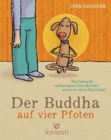 Dirk Grosser: Der Buddha auf vier Pfoten, Buch