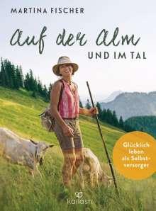 Martina Fischer: Auf der Alm und im Tal, Buch