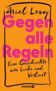 Ariel Levy: Gegen alle Regeln, Buch