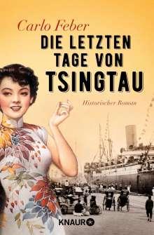 Carlo Feber: Die letzten Tage von Tsingtau, Buch