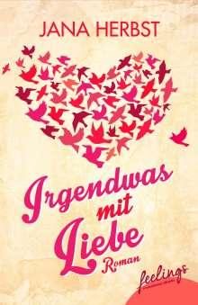 Jana Herbst: Irgendwas mit Liebe, Buch