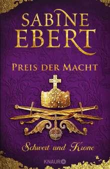 Sabine Ebert: Schwert und Krone - Preis der Macht, Buch