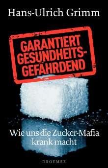 Hans-Ulrich Grimm: Garantiert gesundheitsgefährdend, Buch