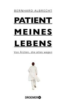 Bernhard Albrecht: Patient meines Lebens, Buch