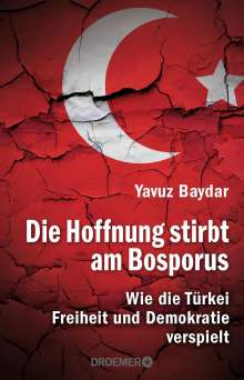 Yavuz Baydar: Die Hoffnung stirbt am Bosporus, Buch