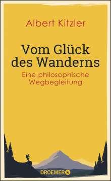 Albert Kitzler: Vom Glück des Wanderns, Buch