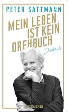 Peter Sattmann: Mein Leben ist kein Drehbuch, Buch