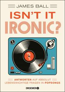 James Ball: Isn't it ironic?, Buch