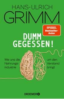Hans-Ulrich Grimm: Dumm gegessen!, Buch