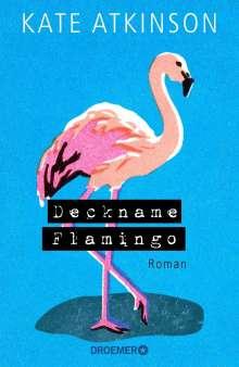 Kate Atkinson: Deckname Flamingo, Buch