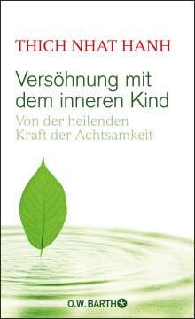 Thich Nhat Hanh: Versöhnung mit dem inneren Kind, Buch