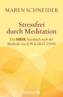 Maren Schneider: Stressfrei durch Meditation, Buch