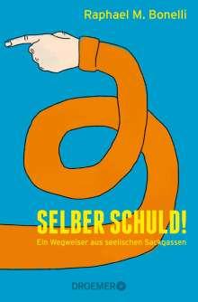 Raphael M. Bonelli: Selber schuld!, Buch