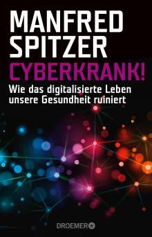 Manfred Spitzer: Cyberkrank!, Buch
