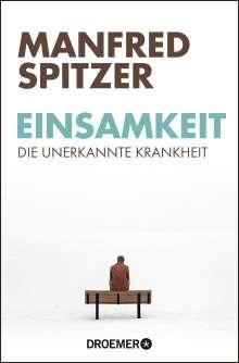 Manfred Spitzer: Einsamkeit, Buch