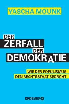 Yascha Mounk: Der Zerfall der Demokratie, Buch