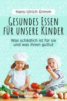 Hans-Ulrich Grimm: Gesundes Essen für unsere Kinder, Buch