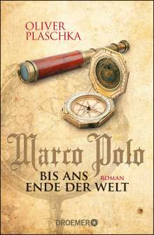 Oliver Plaschka: Marco Polo: Bis ans Ende der Welt, Buch