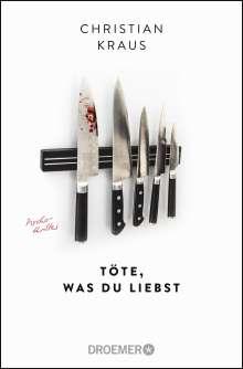 Christian Kraus: Töte, was du liebst, Buch