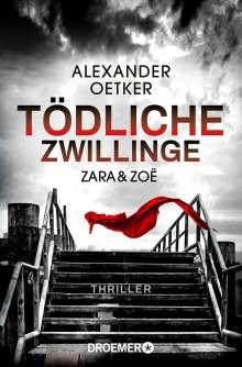 Alexander Oetker: Zara und Zoë - Tödliche Zwillinge, Buch