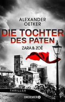 Alexander Oetker: Zara und Zoë - Die Tochter des Paten, Buch